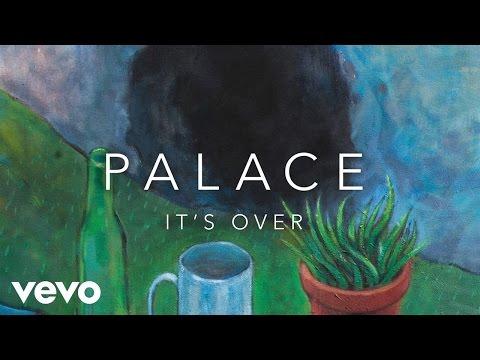 Its Over de Palace Letra y Video