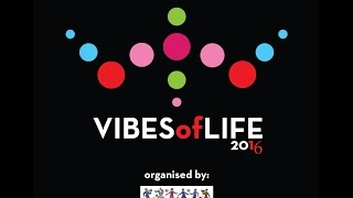 Vibes of Life  2016 - Day 1