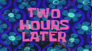 Two Hours Later   SpongeBob Time Card #38