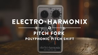 Electro Harmonix Pitch Fork Polyphonic Pitch Shifter | Reverb Demo Video