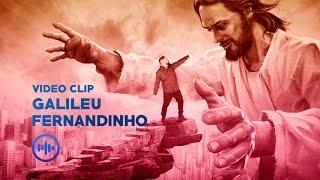 Galileu Fernandinho - Novo Clip oficial