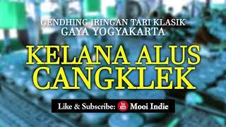 Kelana Alus Cangklek (Gendhing Iringan Tari Klasik Gaya Yogyakarta) width=