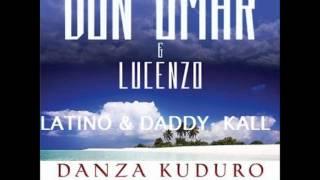 Don omar feat Lucenzo , Latino & Daddy Kall Danza Kuduro (Remix)