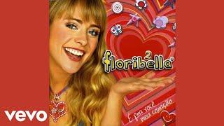 Floribella - É Pra Você Meu Coração (Audio)