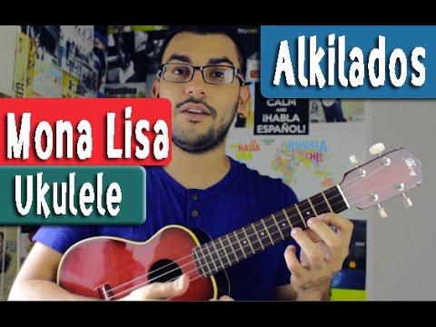 Mona Lisa - Alkilados - Ukulele Tutorial by Juan Diego Arenas Chords ...