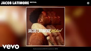 Jacob Latimore - Mutual (Audio)