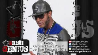 Iyara - Gyal Siddung Pan It (Raw) Car Crash Riddim - October 2016