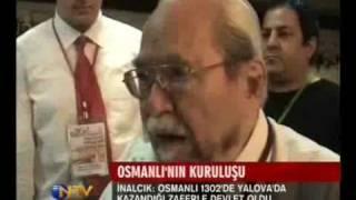 Prof. Halil İnalcık, Osmanlı 1302 de Yalova'da kuruldu dedi Söğütlüler bozuldu
