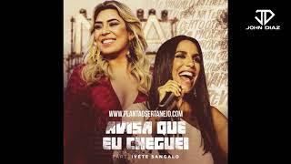 Naiara Azevedo - Avisa Que eu Cheguei ( John Diaz Reggaeton Mix )  part. Ivete Sangalo