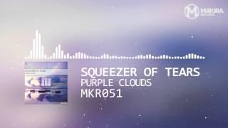 [MKR051] Squeezer Of Tears - Purple Clouds