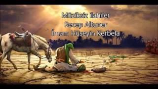 Recep Altuner   Imam Huseyin Kerbela