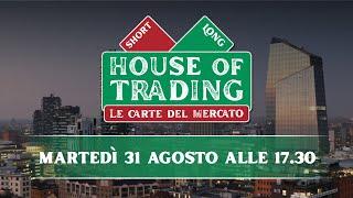 House of Trading: riparte la sfida, oggi Puviani vs Lanati