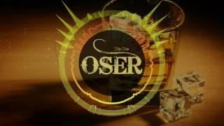 OSER- dame otro trago
