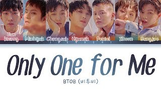 BTOB(비투비) - Only One for Me (너 없인 안 된다) (Color Coded Lyrics Eng/Rom/Han)