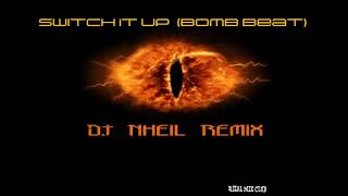 Switch it up (Bomb Beat) Dj Nheil