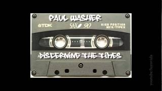 Paul Washer - Discerning the times