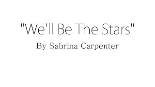 We'll Be the Stars - Sabrina Carpenter (Lyrics)