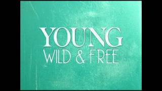 10 - YOUNG WILD & FREE REMIX