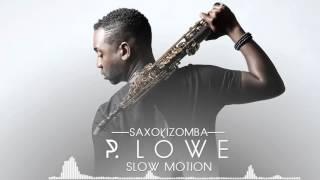 P. Lowe – Slow Motion – SaxoKizomba