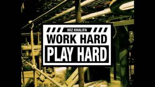 Wiz Khalifa - Work Hard Play Hard (2012) HOT