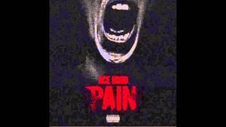 Ace Hood - Pain [HQ + Lyrics]