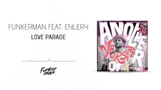 Funkerman feat. Enlery - Love Parade