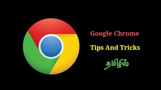 Google chrome Tips and tricks in Tamil |] Tamil Tech Pedia