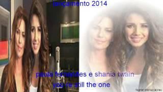 paula fernandes e shania twain  you re still the one  oficial 2014