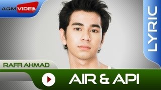 Air Dan Api - Raffi Ahmad
