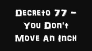 Decreto 77 - You Don't Move An Inch