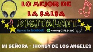 Mi Señora  - Jhonsy de Los Angeles, salsa 2017 (DIGITALNET)