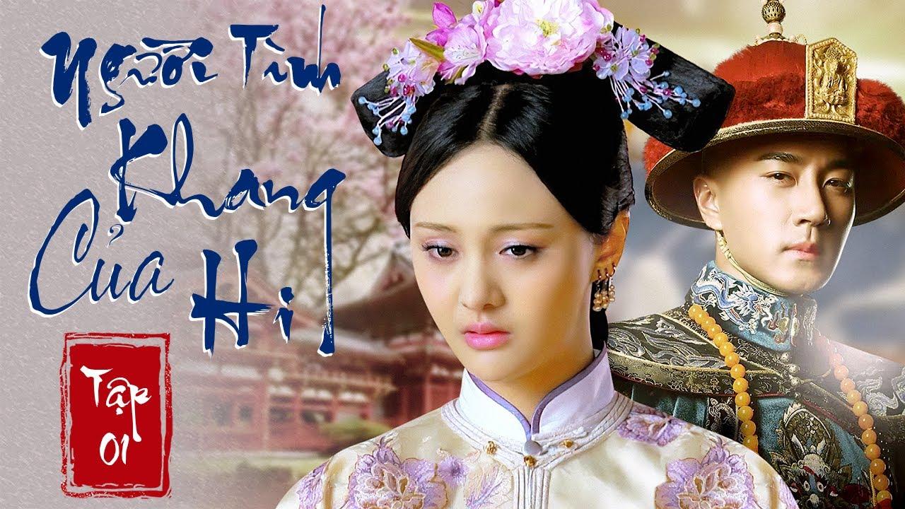 [THUYẾT MINH] NGƯỜI TÌNH CỦA KHANG HI – TẬP 01 – Phim Cổ Trang Ngôn Tình Hay Nhất Trung Quốc