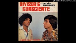09 ENGENHO - Divisor e Consciente - Chuchú da Minha Marmita 1983 [#OPassadodeVolta]