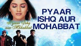 Pyaar Ishq Aur Mohabbat - Pyaar Ishq Aur Mohabbat | Arjun & Kirti | Alka Yagnik & Udit Narayan width=