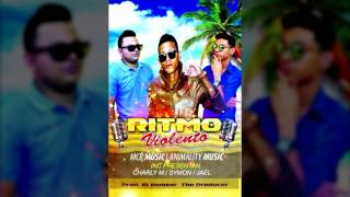 Symon-Ritmo Violento Ft Jael & Charly Mineros Prod  By El Invasor MCB MUSIC [Official Audio]