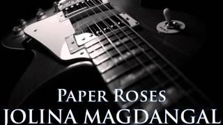 JOLINA MAGDANGAL - Paper Roses [HQ AUDIO]