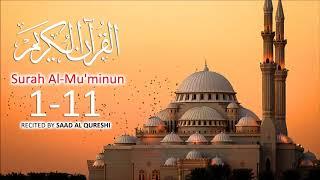Surah Al Muminun Ayat 1-11 By Saad Al Qureshi ! width=