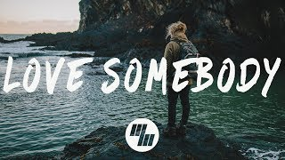 Justin Caruso - Love Somebody (Lyrics / Lyric Video) Ft. Chris Lee