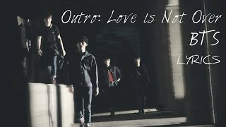 BTS (방탄소년단) - 'Outro: Love is Not Over' [Han|Rom|Eng lyrics]