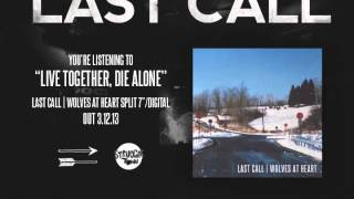 "Last Call ""Live Together, Die Alone"""