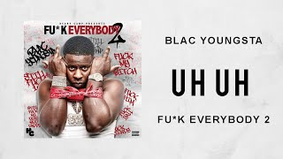 Blac Youngsta - Uh Uh (Fuck Everybody 2)