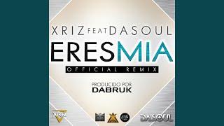 Eres mia (feat. Dasoul)