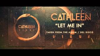 Cathleen- Let Me In