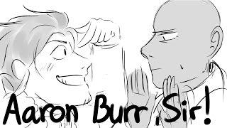 Aaron Burr, Sir || Hamilton Animatic