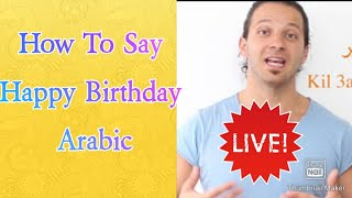 "Arabic Lessons For Beginner - How to say "" Happy Birthday In Arabic language"""