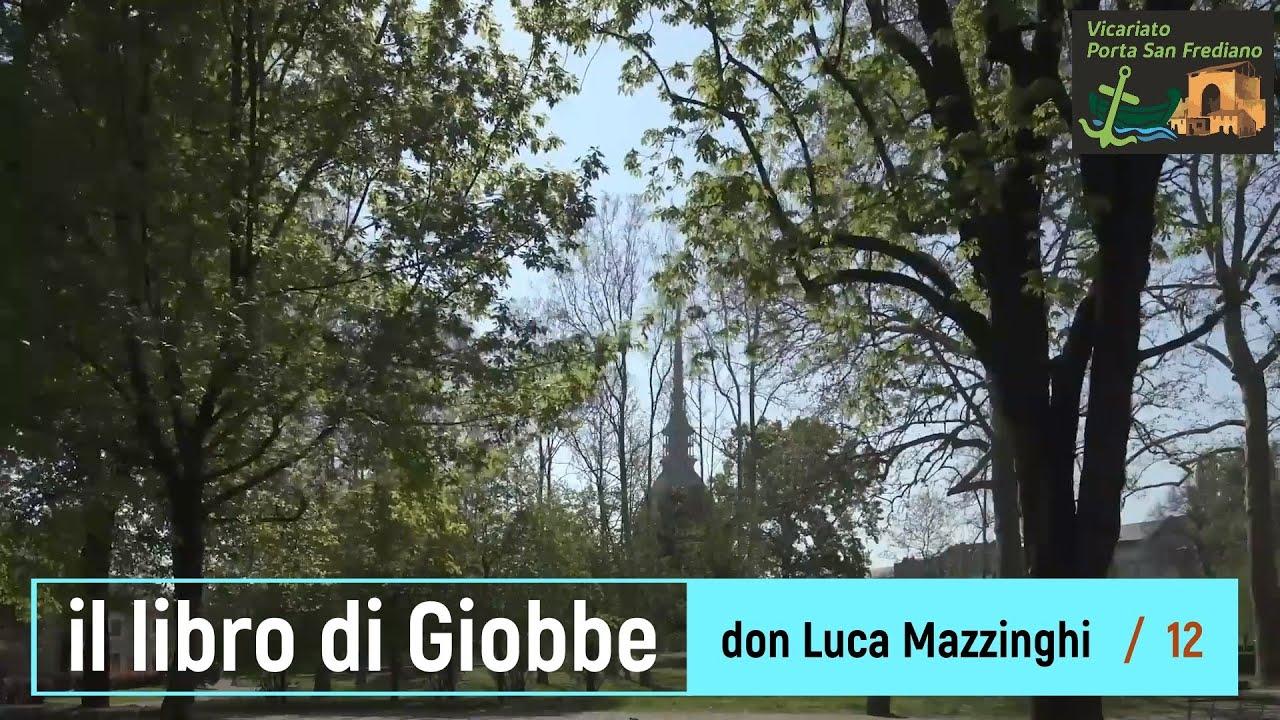 Il libro di Giobbe – 12 – La speranza di Giobbe (1) – prof. Luca Mazzinghi