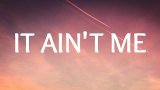 Kygo, Selena Gomez - It Ain't Me (Lyrics / Lyric Video)