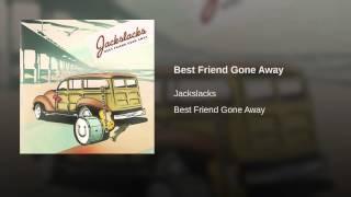 Best Friend Gone Away