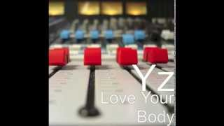 Yz Elijah -  Love Your Body (Audio)