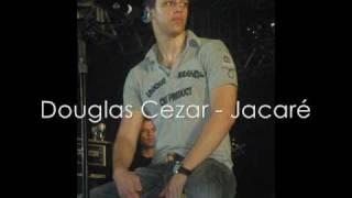 Douglas Cezar - Jacaré